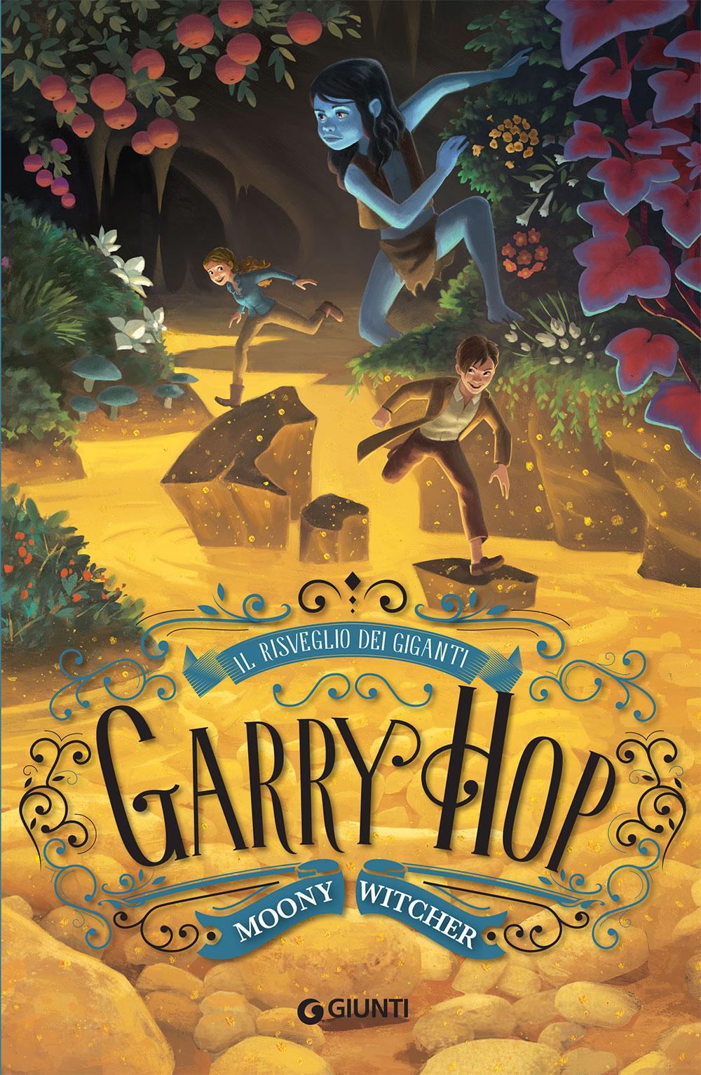 Garry Hop. Il risveglio dei giganti (Garry Hop. The awakening of the giants)