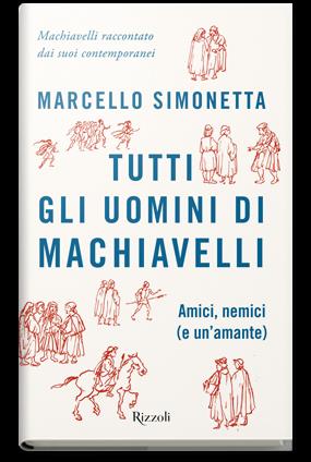Tutti gli uomini di Machiavelli (All Machiavelli's Men)