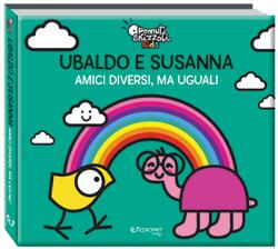 Pennuti Skizzati Kids: Ubaldo e Susanna. Amici diversi, ma uguali