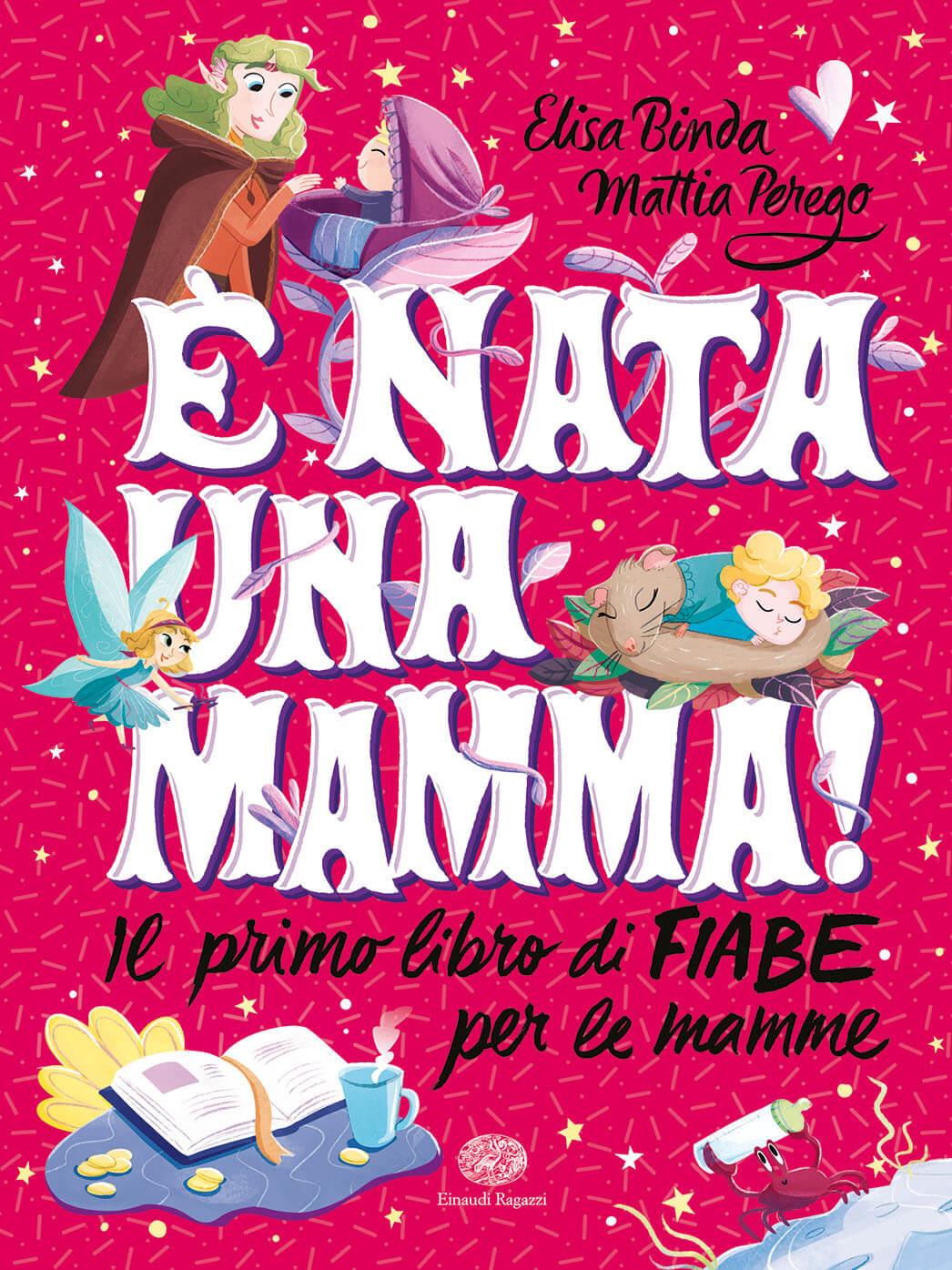 E' nata una mamma! Il primo libro di fiabe per le mamme