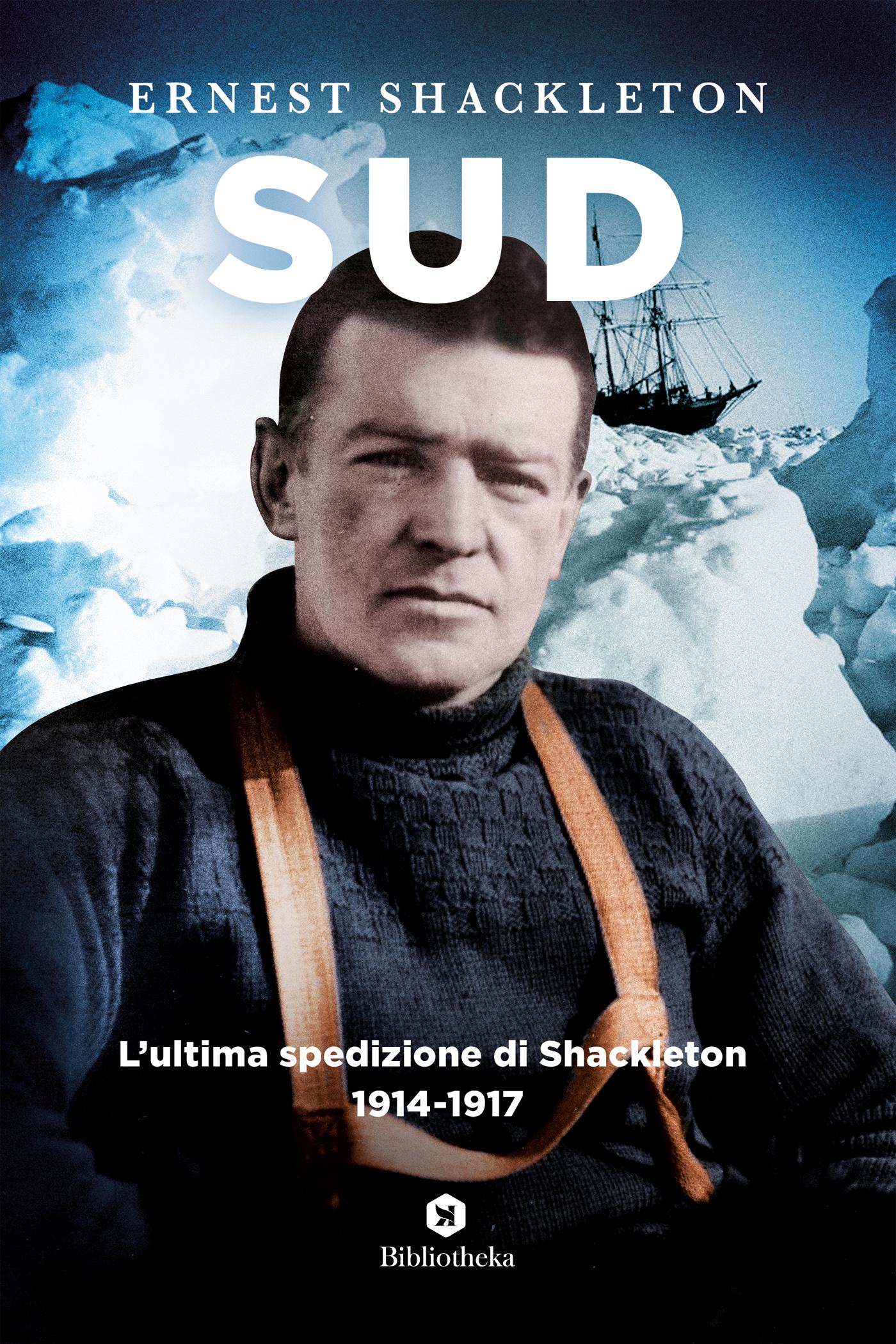 Sud. L'ultima spedizione di Shackleton (1914-1917)