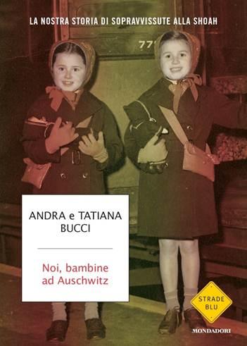 Noi, bambine ad Auschwitz (We, little girls in Auschwitz)