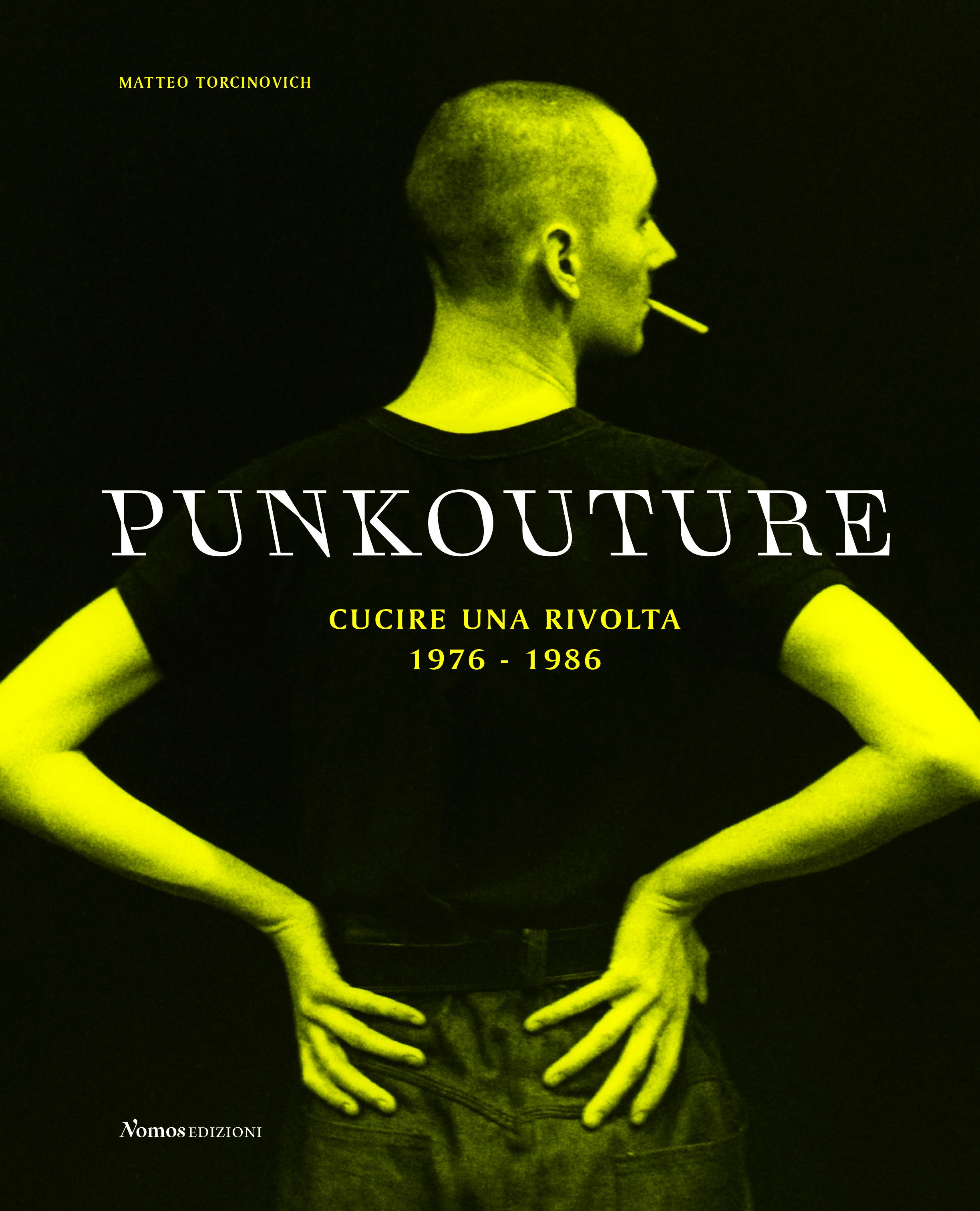 PUNKOUTURE. Cucire una rivolta 1976-1986