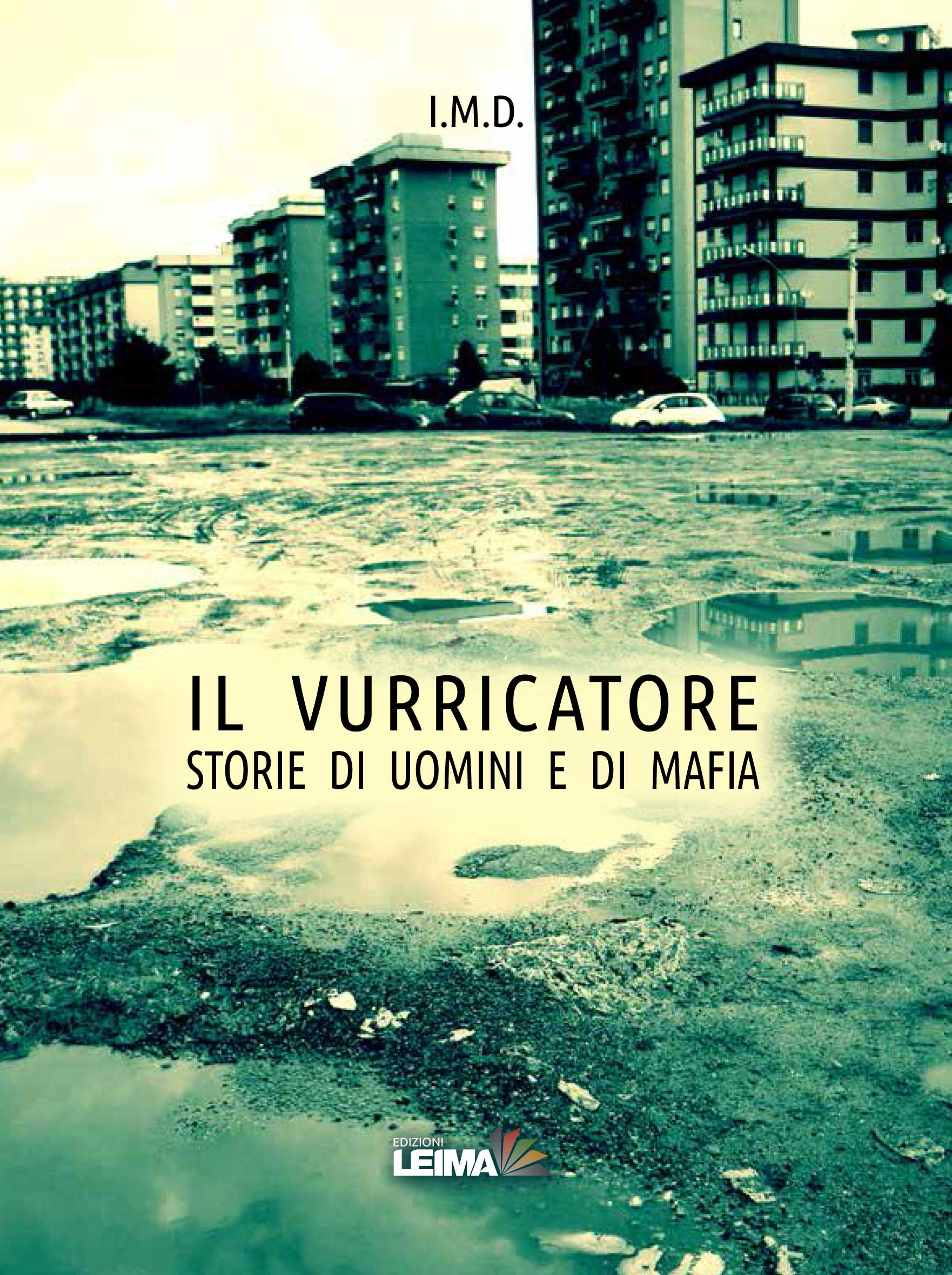 IL VURRICATORE – STORIE DI UOMINI E DI MAFIA  – Il Vurricatore – Stories of men and Mafia