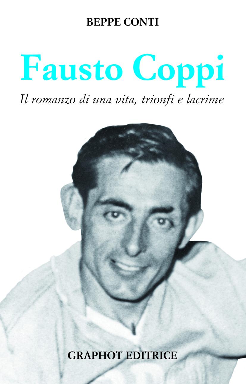 Fausto Coppi – Il romanzo di una vita, trionfi e lacrime