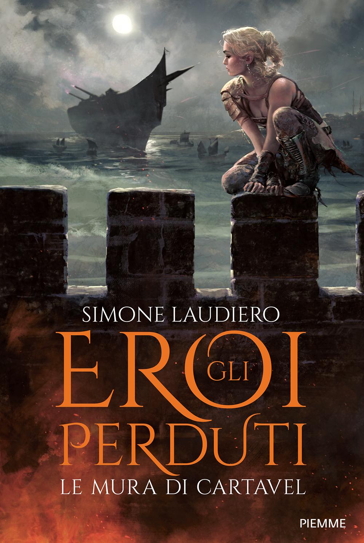 Le mura di Cartavel – Gli eroi perduti vol. 1