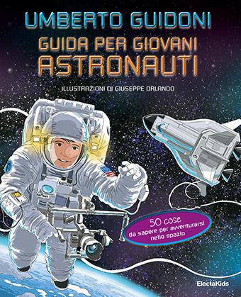 Guida per giovani astronauti (A guide for young astronauts)