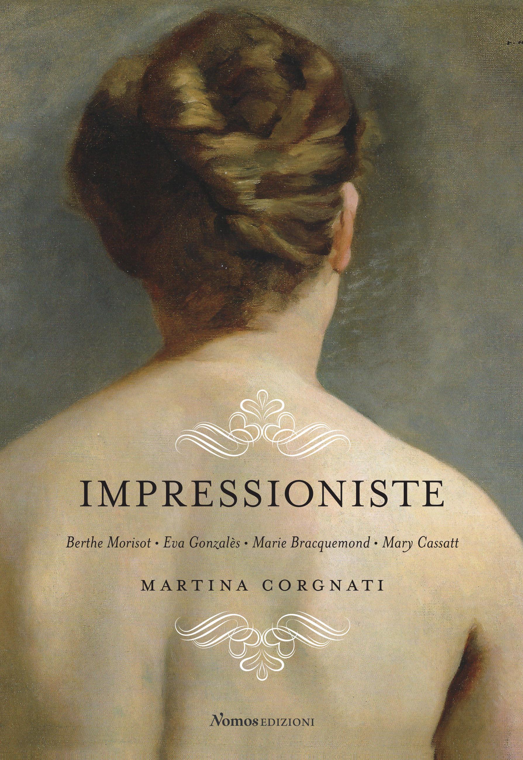 IMPRESSIONISTE Berthe Morisot, Eva Gonzalés, Marie Bracquemond, Mary Cassatt
