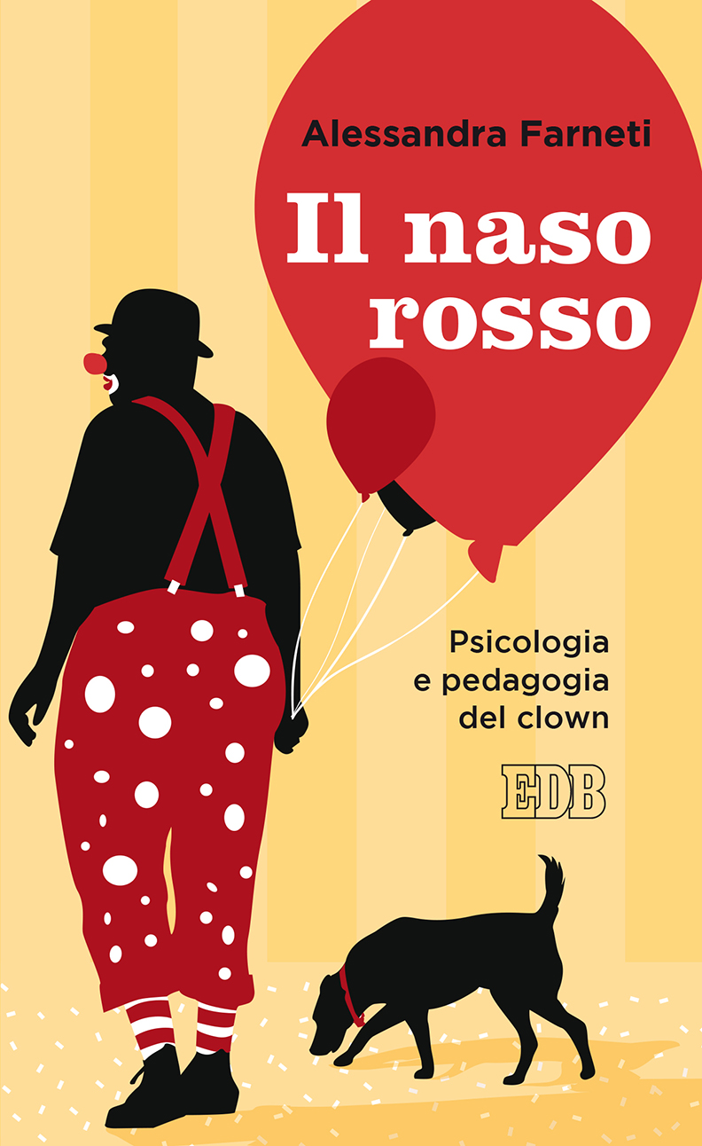 Il naso rosso. Psicologia e pedagogia del clown (The Red Nose. Psychology and pedagogy of the clown)