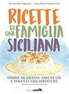 Ricette d'una famiglia siciliana. Storie di grandi abbuffate e solenni arrabbiature – Recipes from a Sicilian family. Stories of great binges and solemn anger