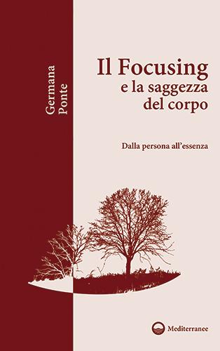 Il Focusing – dalla persona all'essenza (Focusing – from the person to the essence)