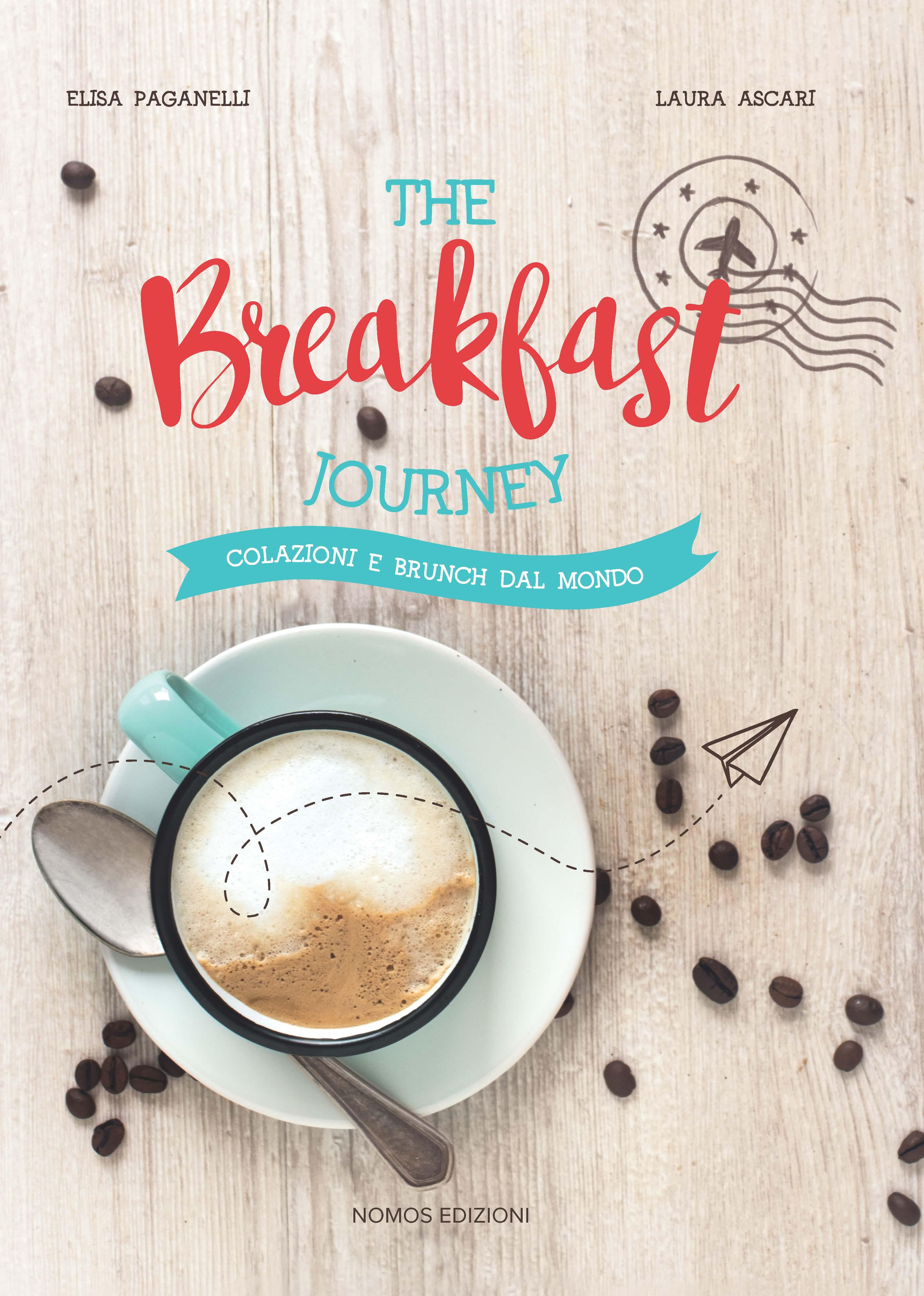 The Breakfast Journey. Colazioni e brunch dal mondo