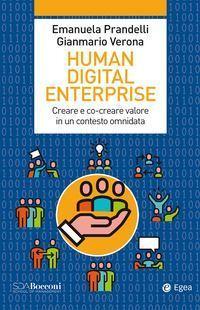 Human Digital Enterprise. Creare e co-creare valore in un contesto omnidata (Human Digital Enterprise. Creating and Co-creating value in an Omnidata Context)