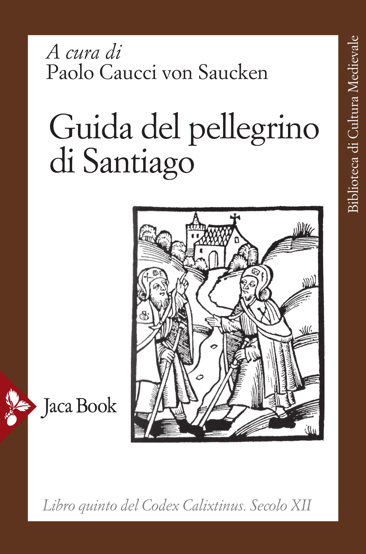 THE PILGRIM'S GUIDE TO SANTIAGO