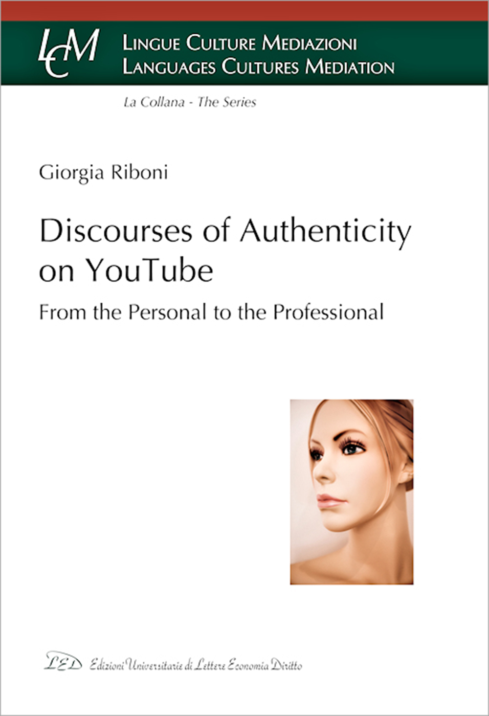 DISCOURSES OF AUTHENTICITY ON YOUTUBE. From the Personal to the Professional