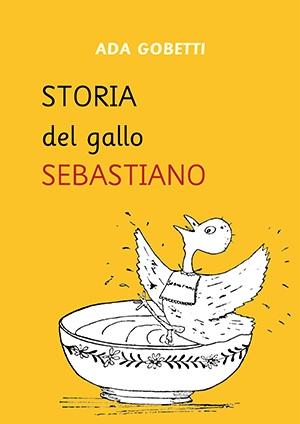 Storia del Gallo Sebastiano